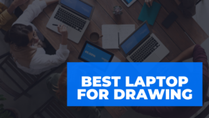 Read more about the article Best Laptop for Drawing and Digital Art