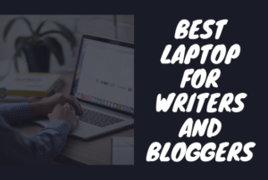 Read more about the article Best Laptop For Bloggers