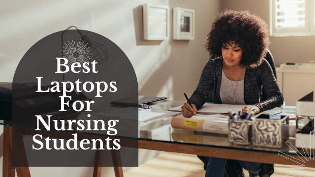 You are currently viewing Best Laptops For Nursing Students