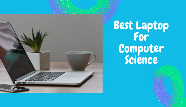 Read more about the article Best Laptop For Computer Science