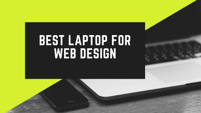 Read more about the article Best Laptop for Web Design